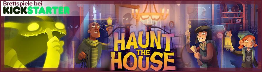 Brettspiele bei Kickstarter: Haunt the House