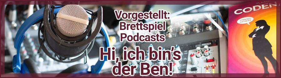 Brettspiel Podcasts vorgestellt: Hi, ich bin's der Ben