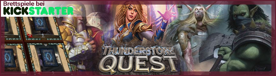 Brettspiele bei Kickstarter: Thunderstone Quest